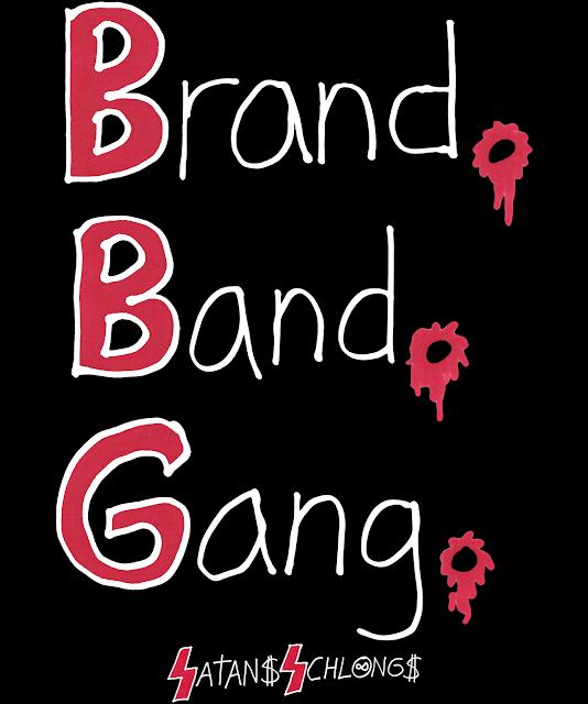 13- Brand. Band. Gang.