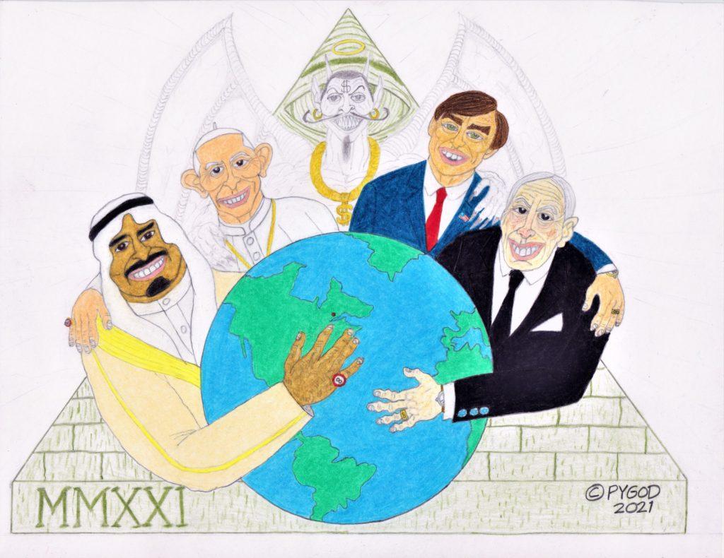 They Hold The Whole World (Illuminati) June 5, 2021. SatansSchlongs.com